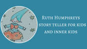 Ruth Humphreys- Storyteller for kids and inner kids